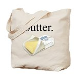 butter. Tote Bag
