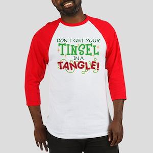 TINSEL IN A TANGLE Baseball Tee