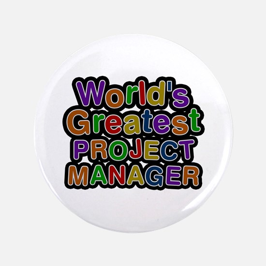World's Greatest PROJECT MANAGER Big Button