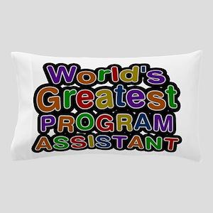 World's Greatest PROGRAM ASSISTANT Pillow Case