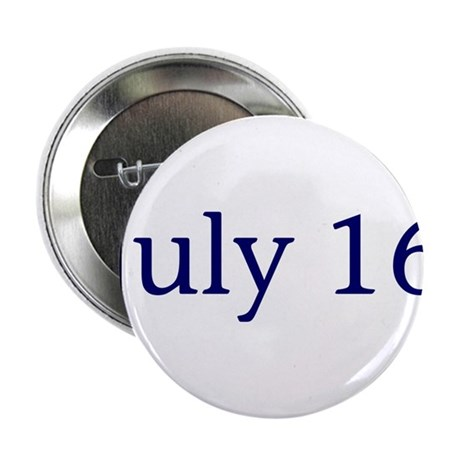 """July 16 2.25"""" Button"""