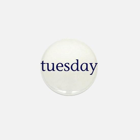 Tuesday Mini Button