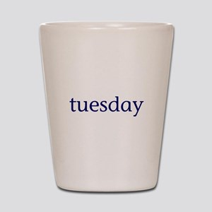 Tuesday Shot Glass