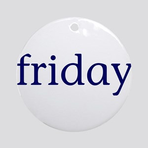 Friday Ornament (Round)