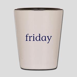 Friday Shot Glass