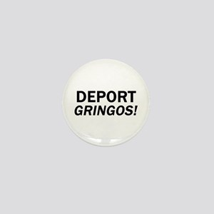 Deport Gringos Mini Button