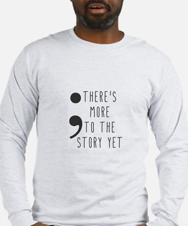 Semicolon- More to the Story Long Sleeve T-Shirt