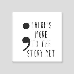 Semicolon- More to the Story Sticker