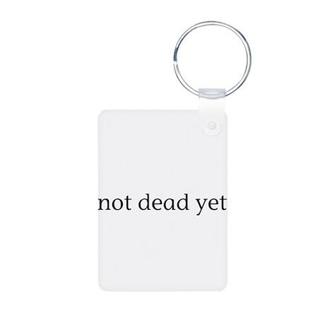 not dead yet Aluminum Photo Keychain