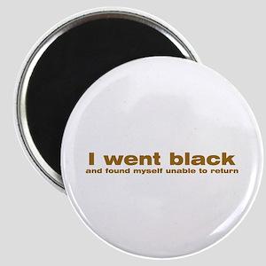 I went black Magnet