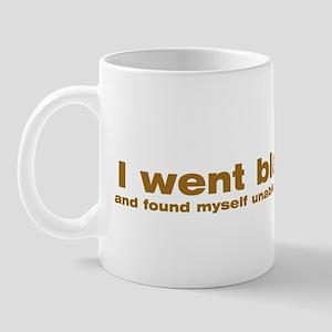 I went black Mug