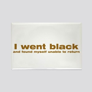 I went black Rectangle Magnet
