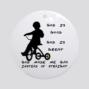 God Made Me Gay (Tricycle)  Ornament (Round)