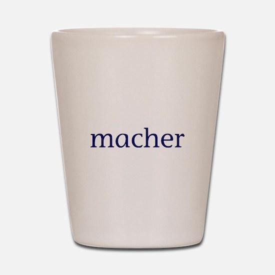 Macher Shot Glass