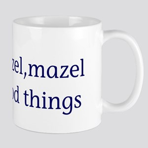 Mazel, mazel good things Mug