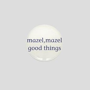 Mazel, mazel good things Mini Button