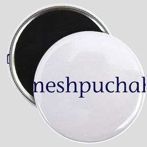 Meshpuchah Magnet