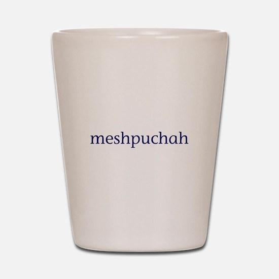 Meshpuchah Shot Glass