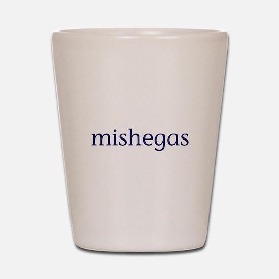 Mishegas Shot Glass