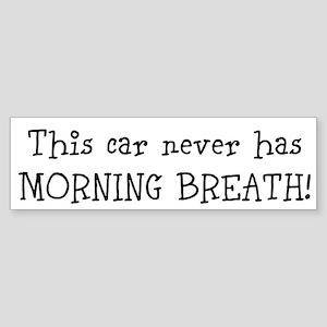 This Car Never Has Morning Breath Sticker (Bumper)