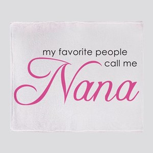 Favorite People Call Me Nana Throw Blanket