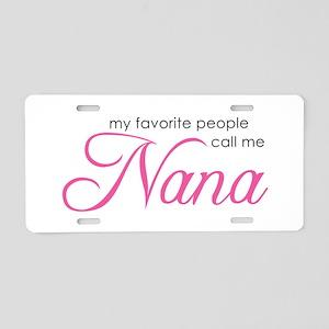Favorite People Call Me Nana Aluminum License Plat