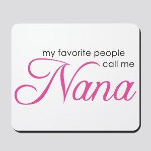 Favorite People Call Me Nana Mousepad