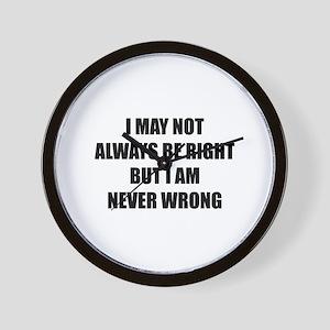 I may not always be right Wall Clock