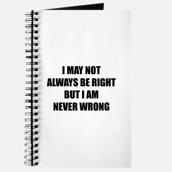 I may not always be right Journal