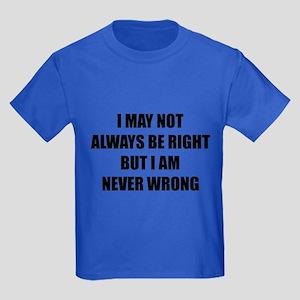 I may not always be right Kids Dark T-Shirt