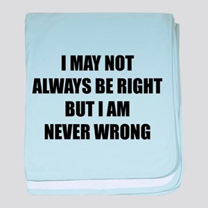 I may not always be right baby blanket