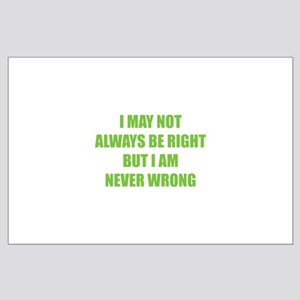 I may not always be right Large Poster