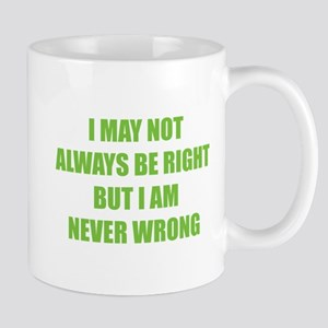 I may not always be right Mug