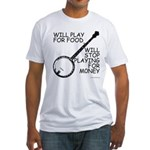 Will play for food Fitted T-Shirt