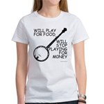 Will play for food Women's T-Shirt