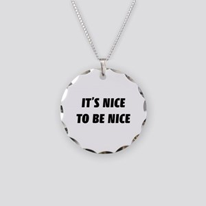It's nice to be nice Necklace Circle Charm