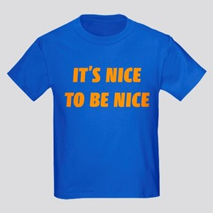 It's nice to be nice Kids Dark T-Shirt
