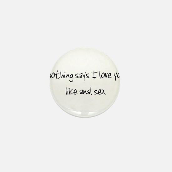 I love Anal (large) Mini Button
