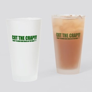 CUT THE CRAP!!! Drinking Glass
