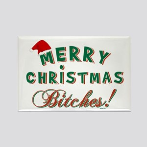 MERRY CHRISTMAS BITCHES Rectangle Magnet