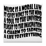 Music is a Moral Law Tile Coaster