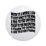 Music is a Moral Law Ornament (Round)