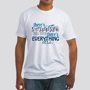 Swimming is Everything Fitted T-Shirt