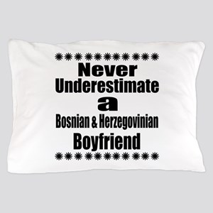 Never Underestimate A Bosnia and Herze Pillow Case