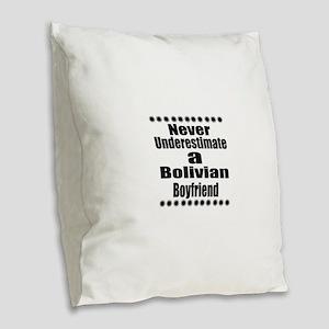 Never Underestimate A Bolivian Burlap Throw Pillow