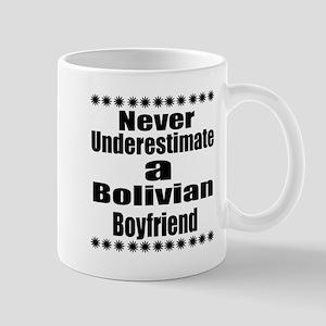 Never Underestimate A Bolivian B 11 oz Ceramic Mug