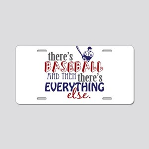 Baseball is Everything Aluminum License Plate