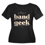 Band Geek Women's Plus Size Scoop Neck Dark T-Shir