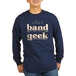 Band Geek Long Sleeve Dark T-Shirt