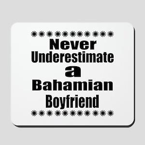 Never Underestimate A Bahamian Boyfriend Mousepad